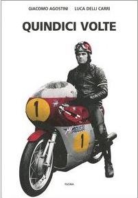 Quindici volte – sfidando la vita da campione Giacomo Agostini