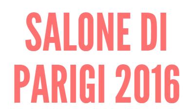 Salone Parigi Internazionale Automobile 2016